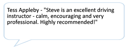 Tess Appleby - Steve is an excellent driving instructor - calm, encouraging and very professional. Highly recommended!